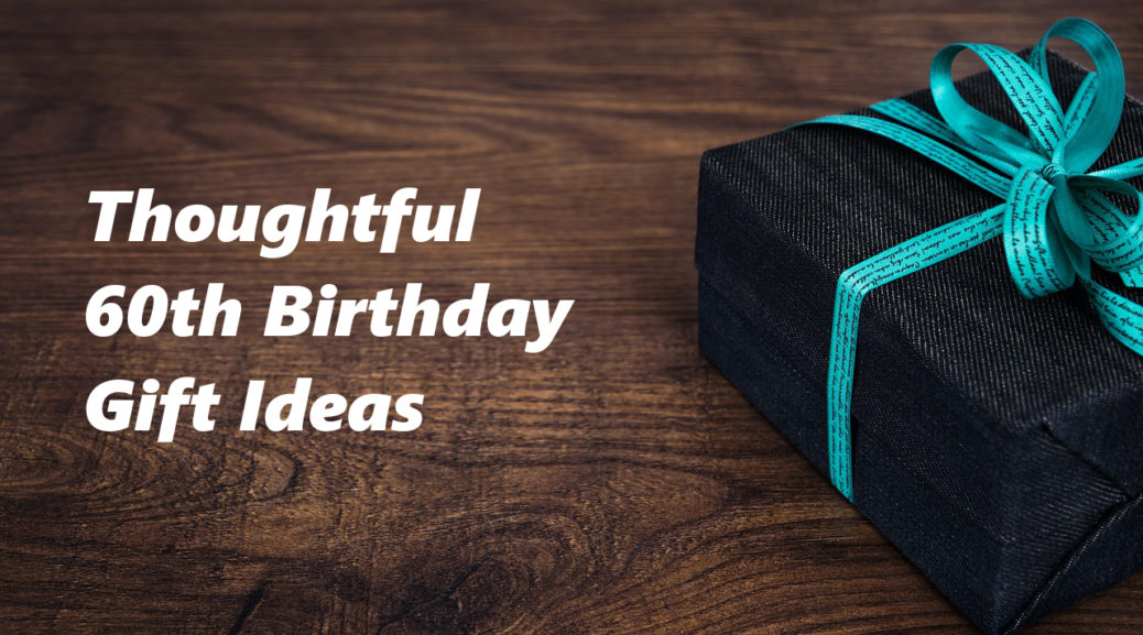 Best 60th Birthday Gift Ideas